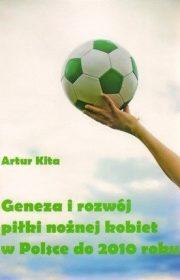 Geneza irozwój piłki nożnej kobiet wPolsce do2010 roku