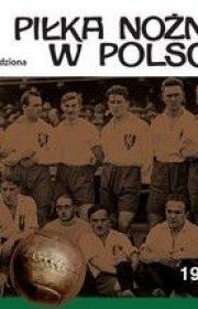 Piłka nożna wPolsce 1918-1926. Tom II
