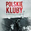 Polskie kluby weuropejskich pucharach Recenzja