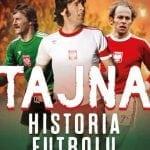 Tajna historia futbolu. Służby afery iskandale
