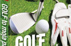 Golf moja pasja. Podróże zgolfem wtle
