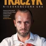 Grzegorz Tkaczyk. Niedokończona gra