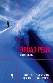 Broad Peak. Niebo ipiekło (drugie wydanie)