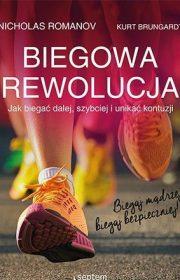 Biegowa rewolucja. Jak biegać dalej, szybciej iunikać kontuzji