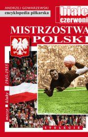 Mistrzostwa Polski. Stulecie. Tom IV