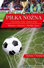 Piłka nożna. Urugwaj 1930 – Rosja 2018