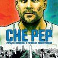 Che Pep. Związek Guardioli zfutbolem argentyńskim – napisz recenzję