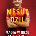 Mesut Özil. Magia wgrze Recenzja