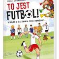 Tojest futbol! Krótka historia piłki nożnej Recenzja