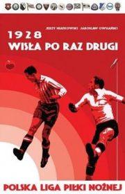 1928. Wisła poraz drugi. Polska Liga Piłki Nożnej