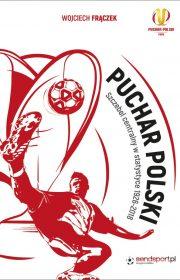 Puchar Polski. Szczebel centralny wstatystyce 1926-2018