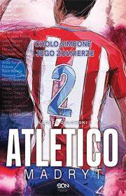 Atletico Madryt. Cholo Simeone ijego żołnierze