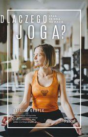 Dlaczego joga? Stań zemną namacie