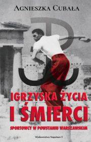 Igrzyska życia iśmierci. Sportowcy wPowstaniu Warszawskim