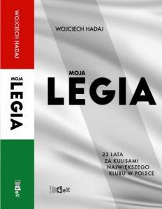 Moja Legia. 23 lata zakulisami największego klubu wPolsce