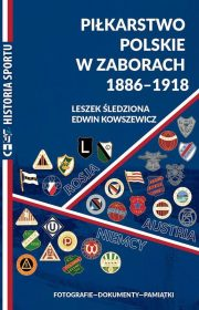 Piłkarstwo polskie wzaborach 1886–1918