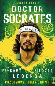 Doctor Socrates. Piłkarz, filozof, legenda