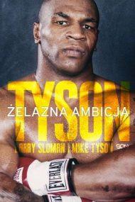 Żelazna ambicja Tysona