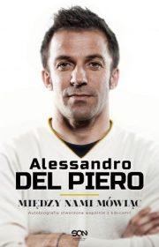 Alessandro Del Piero. Między nami mówiąc