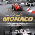 Grand Prix Monaco. Kulisy najsłynniejszego wyścigu F1 naświecie