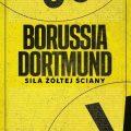 Borussia Dortmund. Siła Żółtej Ściany Fragment