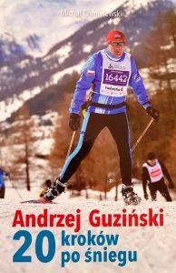 Andrzej Guziński. 20 kroków pośniegu