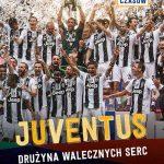 Juventus. Drużyna walecznych serc