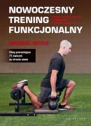 Nowoczesny trening funkcjonalny. Trenuj efektywniej izmniejsz ryzyko kontuzji