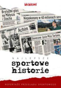 """Reportaże """"Przeglądu Sportowego"""" wksiążce"""