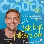 Peter Crouch. Jak być piłkarzem