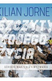 Szczyty mojegożycia. Górskie marzenia iwyzwania