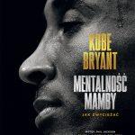 Kobe Bryant. Mentalność Mamby
