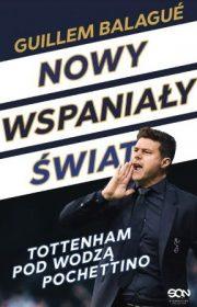 Nowy wspaniały świat. Tottenham podwodzą Pochettino