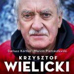 Krzysztof Wielicki. Piekło mnie niechciało