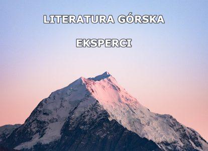 Literatura górska – kto wybierze najlepsze książki wtejkategorii?