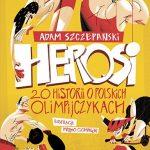 Herosi. 20 historii opolskich olimpijczykach