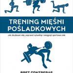 Trening mięśni pośladkowych. Jak zbudować siłę, poprawić sylwetkę iosiągnąć sportowe cele
