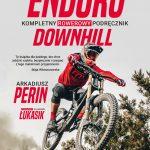 Enduro iDownhill. Kompletny rowerowy podręcznik